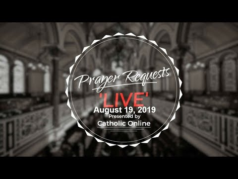 Prayer Requests Live for Monday, August 19th, 2019 HD
