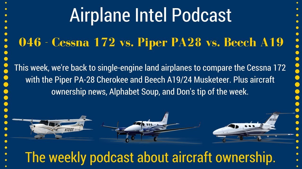 046 - What's it cost? Cessna 172 vs  Piper Cherokee | Airplane Intel  Podcast Audio