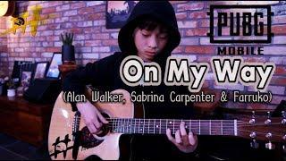 Alan Walker, Sabrina Carpenter & Farruko - On My Way ( PUBG Mobile/Guitar arranged & cover by Sean)