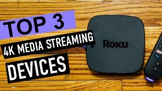 BEST 3: 4k Media Streaming Devices 2018