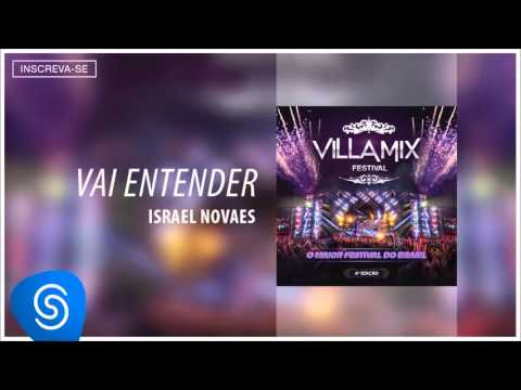 Israel Novaes - Vai Entender (Villa Mix - 4ª Edição) [Áudio Oficial]