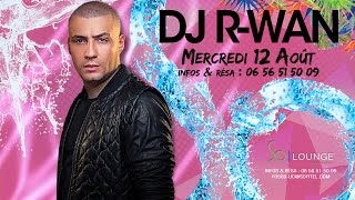 DJ R-WAN - So Lounge Marrakech - SO SUMMER TOUR 2015 - Sofitel Marrakech