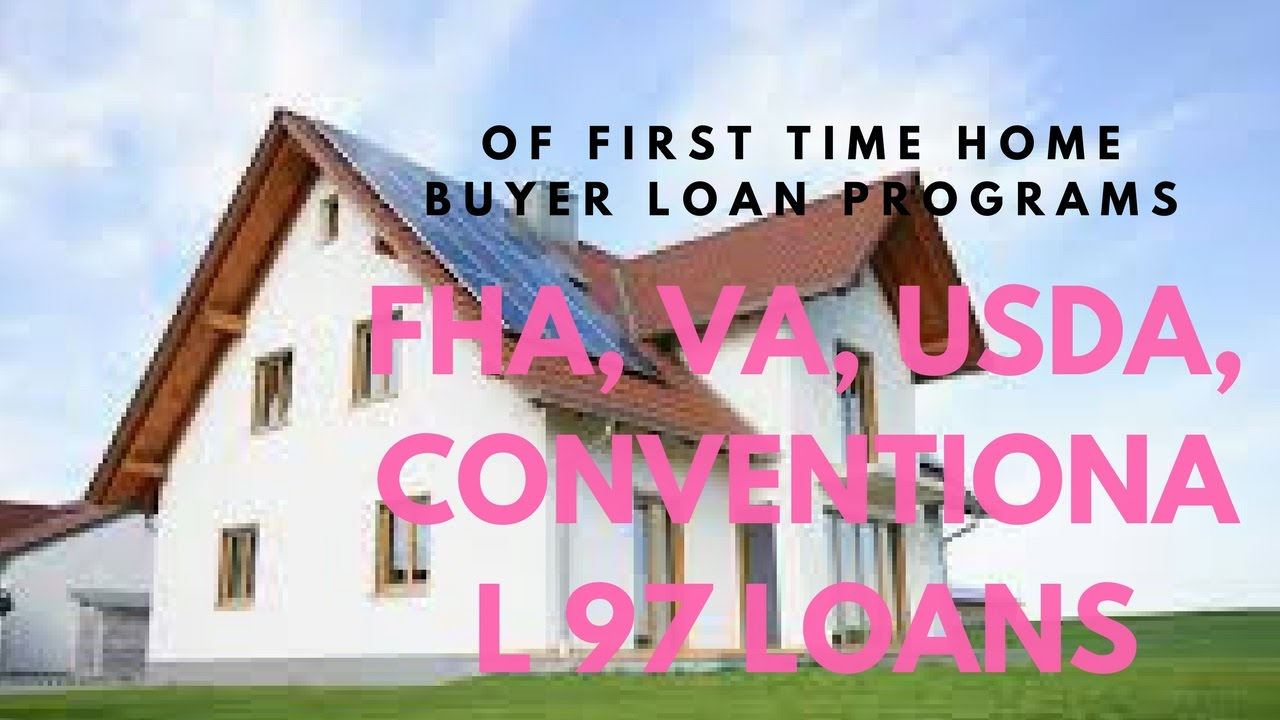 First Time Home Buyer Loan Programs - FHA, VA, USDA, Conventional 97 Loans - YouTube