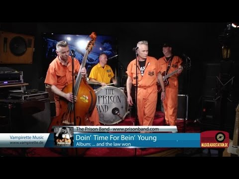 The Prison Band - Doin' Time For Bein' Young [Official Video]