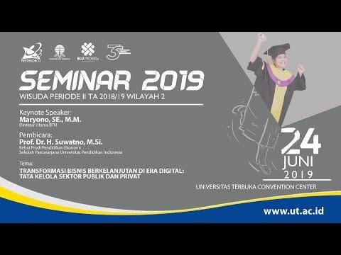 Seminar Wisuda UT Periode II Tahun Akademik 2018/2019 Wilayah 2