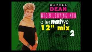 Hazell Dean Who s Leaving Who Alternative Extended Mix