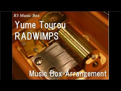 """Yume Tourou/RADWIMPS [Music Box] (Anime Film """"Your Name"""" Theme Song)"""