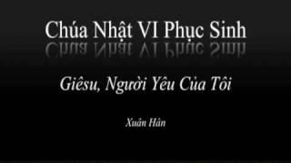 Giesu Nguoi Yeu Cua Toi - Xuan Han