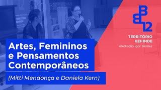 Bate Papo (Mitti Mendonça, Daniela Kern) - Território Kehinde - Mesa 7 - Vídeo 3/3