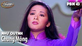 PBN 43 | Như Quỳnh - Chung Mộng