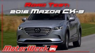 Road Test: 2016 Mazda CX-9 - Playing Catch Up or Setting the Pace?