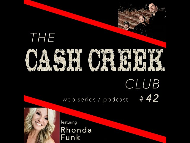 The Cash Creek Club #42 (special guest Rhonda Funk) Country Music Talk Show