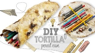 DIY | Tortilla Pencil Case Tutorial - Weird Back To School Supplies You NEED to Try