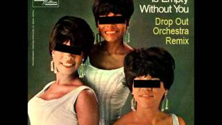 Dianna Ross & The Supremes - My World Is Empty Without You (Drop Out Orchestra Remix)