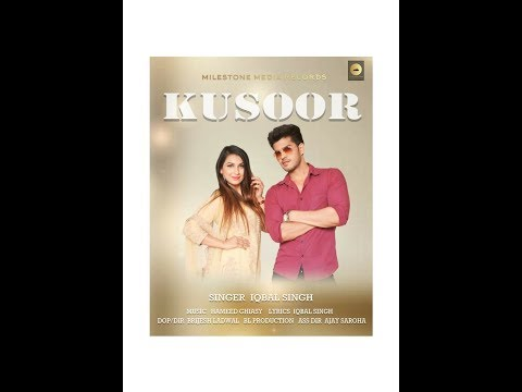 KUSOOR|(full Video)| Iqbal Singh| IB | Latest Song 2018
