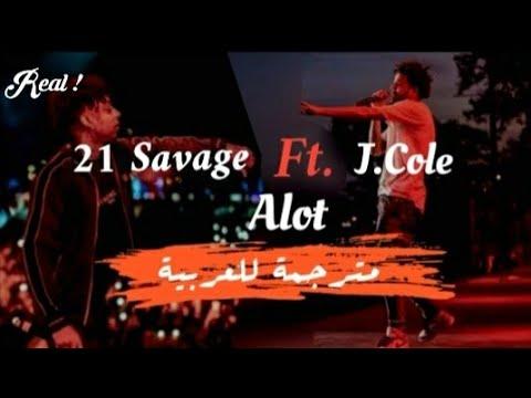 21 Savage Ft. J.Cole - Alot - مترجمة للعربية