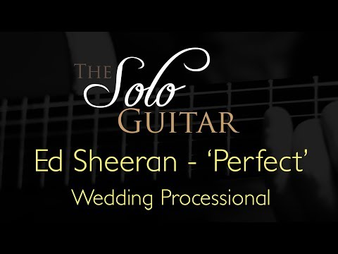 Wedding Ceremony Processional Song - Perfect - Ed Sheeran