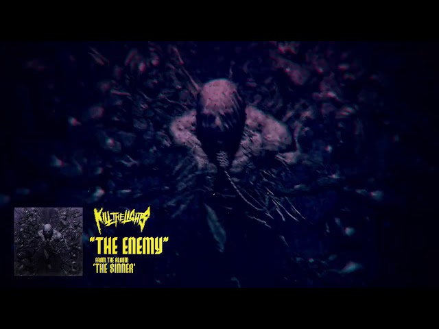 Kill The Lights - The Enemy