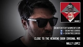 Wally Lopez - Close to the Heavens Door (Original Mix)