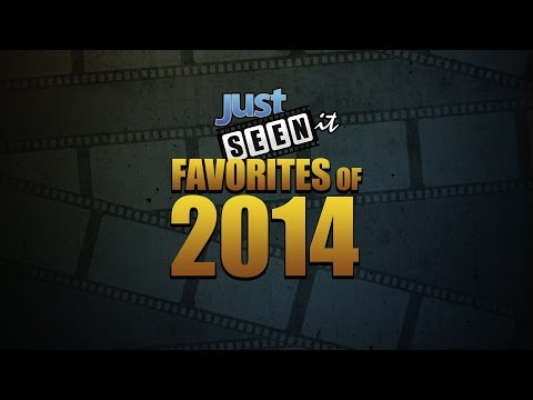 Favorite Movies of 2014 – Just Seen It