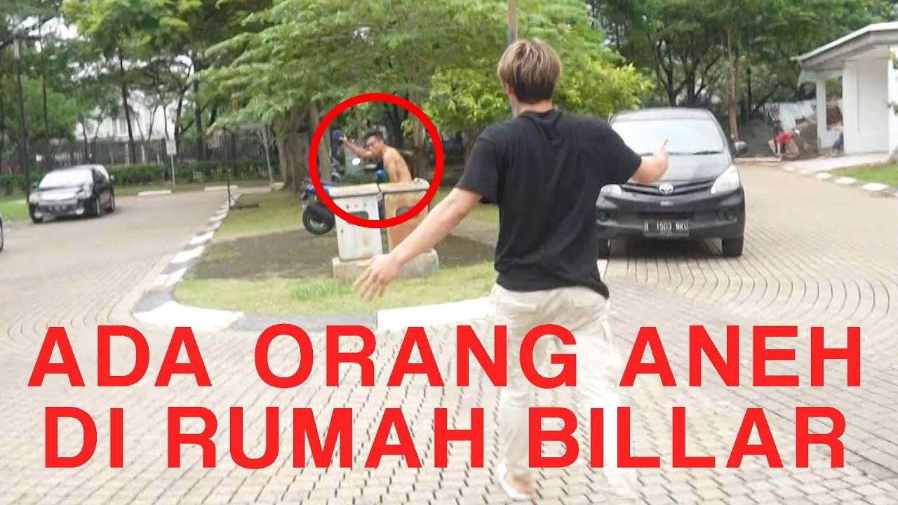 GAWAT ADA ORANG ANEH DIRUMAH BILLAR!!