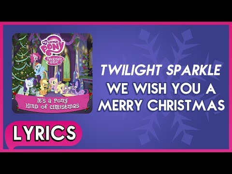 Twilight S. - We Wish You a Merry Christmas (Lyrics) - MLP: It's a Pony Kind of Christmas (Album)