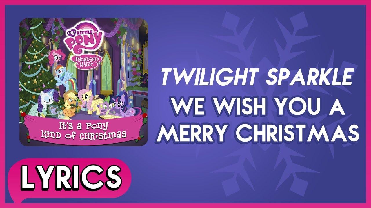 Twilight S. - We Wish You a Merry Christmas (Lyrics) - MLP: It's a Pony Kind of Christmas (Album ...
