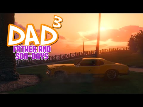 Dad³'s Father and Son-Days - GTA V - Sunday Drive