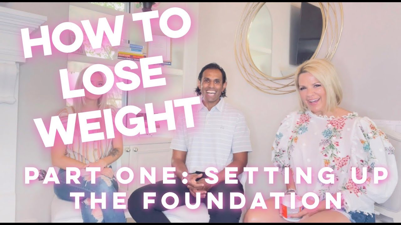 How To Lose Weight | Part One: Setting Up The Foundation