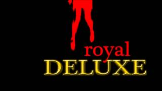 Royal Deluxe I'm gonna do my thing