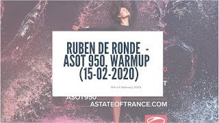 Ruben de Ronde  - A State of Trance 950 Utrecht, Warmup of the Warmup (15-02-2020)