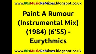 Paint A Rumour (Instrumental Mix) - Eurythmics