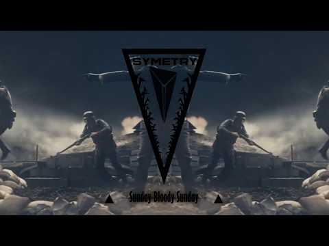 U2 - Sunday Bloody Sunday (Symetry - Trap Remix)