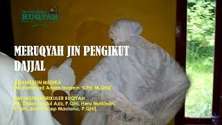 Meruqyah Jin Pengikut Dajjal | Ekstrakurikuler Ruqyah | 29 November 2017