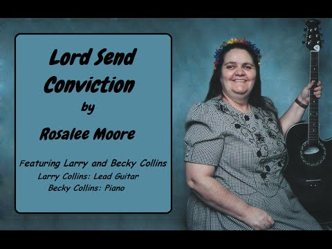 Lord Send Conviction - Rosalee Moore