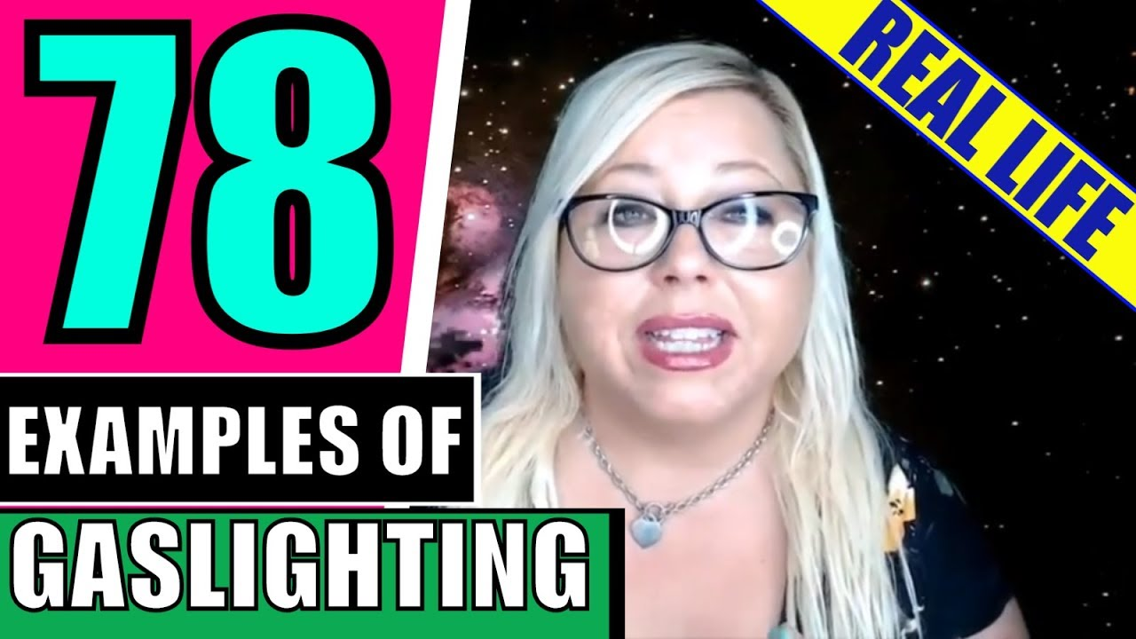 78 Examples of Narcissists Gaslighting in Toxic