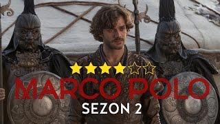 Marco Polo sezon 2: mniej jak Gra o Tron, bardziej jak Wikingowie