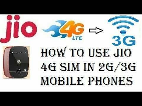 Jio 3g - How to use Jio 4G in 3G/2G Phones