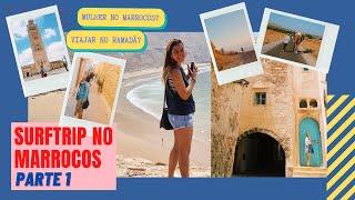 Minha INCRÍVEL surftrip pro Marrocos! Perigoso pra mulheres? Como funciona o país durante o Ramadã?