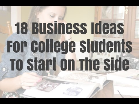 18 Business Ideas For College Students To Start On The Side