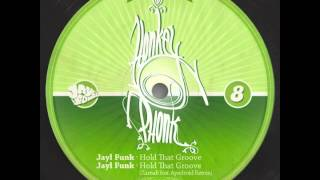 Jayl Funk - Hold That Groove (Original Mix)