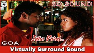 Idhu Varai | 8D Audio Song | Goa | Bass Boosted | Yuvan 8D Songs