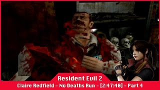 Resident Evil 2 [2:47:40] - Claire Redfield - Scenario A - No Deaths Run - Part 4