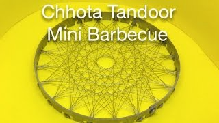 Chhota Tandoor - Mini Barbecue