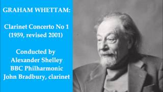 Graham Whettam: Clarinet Concerto No 1 (1959 rev. 2001) [Shelley]