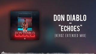 Don Diablo Echoes Keroz Extended Mix