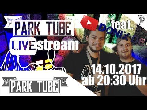 ParkTube Livestream [44] | Studiogast: DonixDE • 14.10.2017 - Beginn ca. 20:30 Uhr l ParkTube