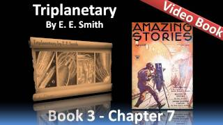 Chapter 07 - Triplanetary by E. E. Smith - Pirates of Space(Book 3: Triplanetary - Chapter 7: Pirates of Space. Classic Literature VideoBook with synchronized text, interactive transcript, and closed captions in multiple ..., 2012-02-07T08:00:05.000Z)
