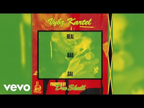 Vybz Kartel - Real Bad Gal (Official Audio)