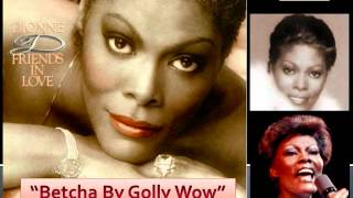 Dionne Warwick - Betcha By Golly Wow